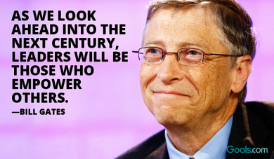 Leaders will be those who empower others. -Bill Gates