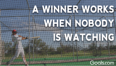A winner works when no one is watching