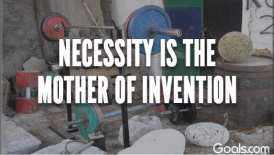Necessity is the mother of invention.